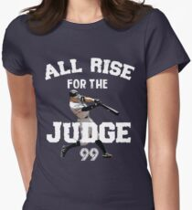 ALL RISE For The Judge 99  - I'm a Big Fan ! Women's Fitted T-Shirt