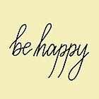 """«Caligrafía """"Sé feliz""""» de bloemsgallery"""