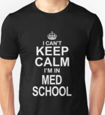 I Can't Keep Calm I'm In Med School T-Shirt