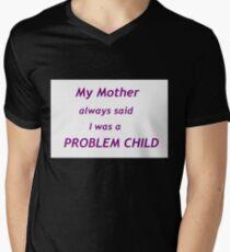 Problem Child Men's V-Neck T-Shirt