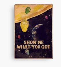 SHOW ME WHAT YOU GOT - vintage poster Canvas Print