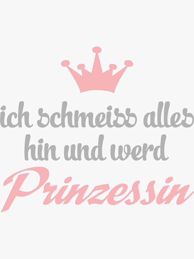 Lustiger Prinzessinnen Spruch Sticker Von Fun Tee Shirts Redbubble