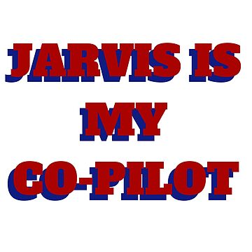 Jarvis is my co-pilot by SaveAgentCarter