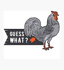 Guess What Chicken Butt Illustration Photographic Print