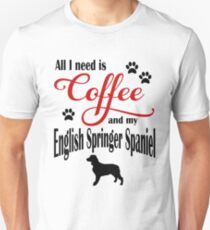 Coffee and my English Springer Spaniel Unisex T-Shirt