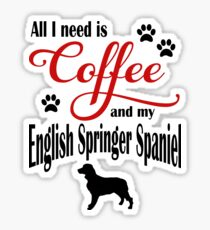 Coffee and my English Springer Spaniel Sticker