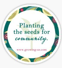 Growing Us Tag Line Design Sticker