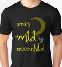 Stay Wild Moonchild, gold, yellow, blue or black T-Shirt