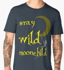 Stay Wild Moonchild, gold, yellow, blue or black Men's Premium T-Shirt