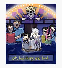 bad things are bad. Photographic Print