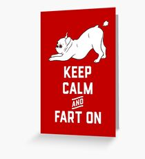 Keep Calm and Fart On with the cute French Bulldog Greeting Card