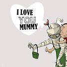 I love you mummy by Laura Ewing Ferrer