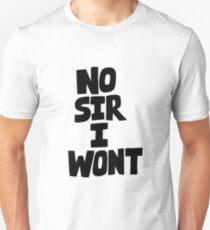 No sir I wont T-Shirt