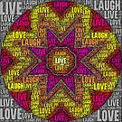 Live Laugh Love by Dana Roper