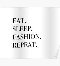 Eat sleep fashion repeat Poster