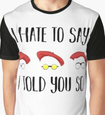 Hate to Say Graphic T-Shirt