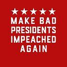 Machen Sie Bad Presidents wieder beleidigt von electrovista