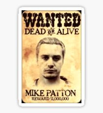 Mike Patton (Wanted) Sticker