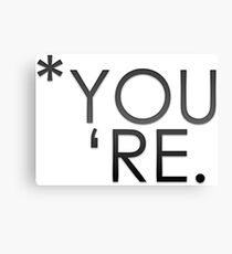 *you' re Canvas Print