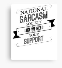 National Sarcasm Society - Funny Saying  Canvas Print