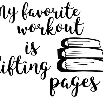my favorite workout is lifting pages by sciles