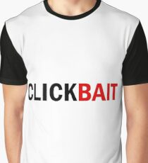 """""""CLICKBAIT"""" - Text Only Graphic T-Shirt"""