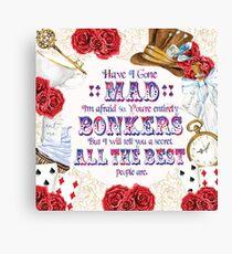 Alice in Wonderland - Have I Gone Mad? Canvas Print