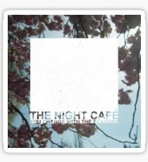 The Night Café - You Change With The Seasons Sticker