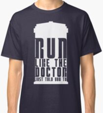 Run Like the Doctor Just Told You To Classic T-Shirt