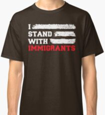 I stand with immigrants T Shirt USA Flag country Shirts Classic T-Shirt