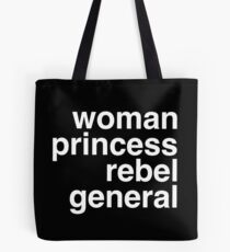 Woman, princess, rebel, general Tote Bag