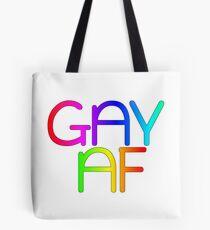 Gay AF - Show your pride with pride! Tote Bag