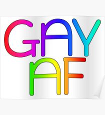 Gay AF - Show your pride with pride! Poster