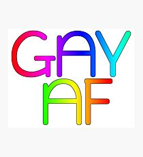 Gay AF - Show your pride with pride! Photographic Print