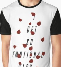 I Get So Emotional Graphic T-Shirt