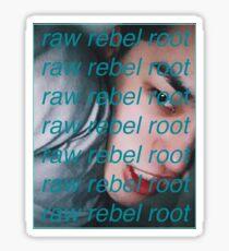 Dean - raw rebel root sticker Sticker