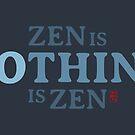 NOTHING is ZEN by 73553