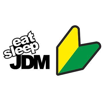 Eat Sleep JDM by KyleJDM4