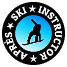 Après-Ski Instructor Snowboard by theshirtshops