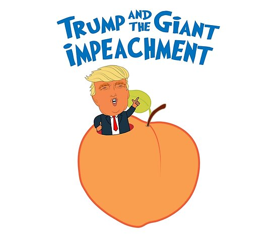 """""""Trump and the Giant Impeachment"""" Posters by FosterChild7 ..."""