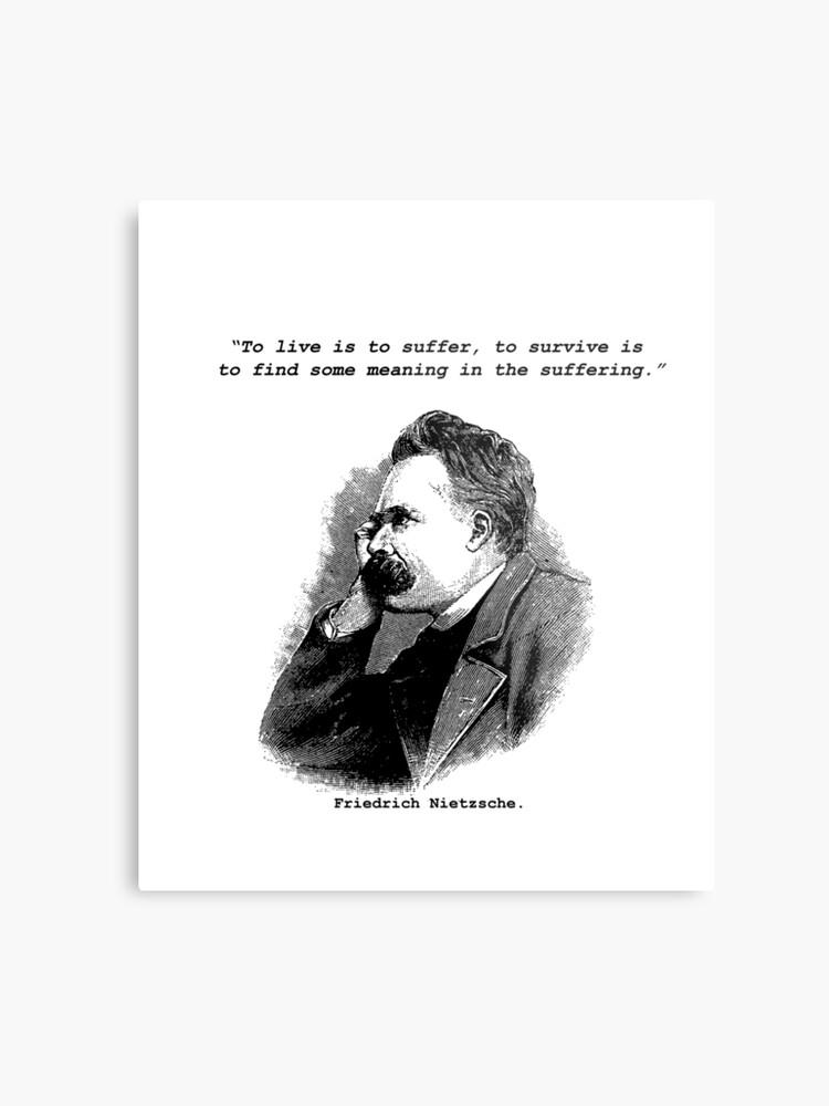 Friedrich Nietzsche To Live Is To Suffer Quote Design Metal Print