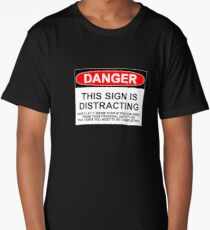 DISTRACTING SIGN Long T-Shirt