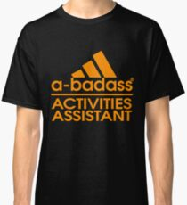 ACTIVITIES ASSISTANT BEST COLLECTION 2017 Classic T-Shirt