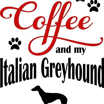 Coffee and my Italian Greyhound by Flaudermoon