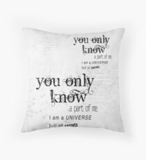 You only know a part of me Throw Pillow