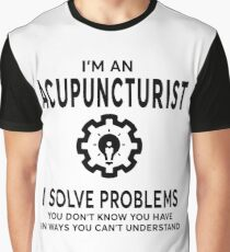 ACUPUNCTURIST BEST DESIGN 2017 Graphic T-Shirt