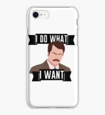 Ron Swanson- I Do What I Want iPhone Case/Skin