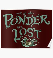 Not all who who ponder are lost Poster