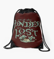 Not all who who ponder are lost Drawstring Bag