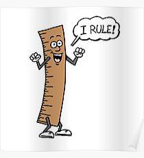 I Rule Funny Cartoon Ruler Poster